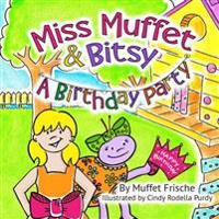 Miss Muffet & Bitsy: A Birthday Party