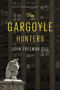 Gargoyle hunters - a novel