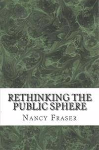 Rethinking the Public Sphere