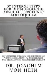 57 Interne Tipps Für Die Mündliche Abschlussprüfung/Kolloquium: Ein Konkreter Ratgeber, Wie Sich Prüflinge VOR Den Schlimmsten Pannen Schützen Und Im