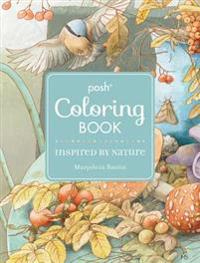 Posh Adult Coloring Book: Inspired by Nature