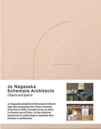Jo Nagasaka / Schemata Architects: Objects and Spaces