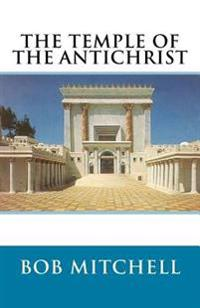 The Temple of the Antichrist