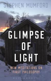 Glimpse of Light: New Meditations on First Philosophy