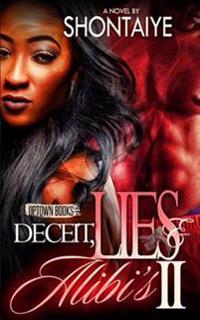 Deceit, Lies, & Alibi's 2