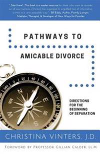 Pathways to Amicable Divorce: Directions for the Beginning of Separation