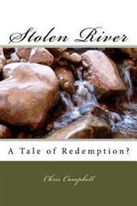 Stolen River: A Tale of Redemption?