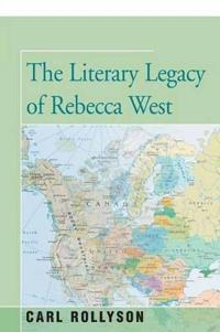The Literary Legacy of Rebecca West