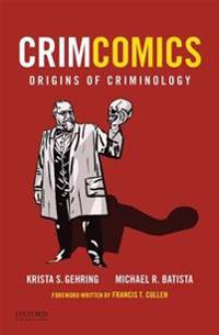 Crimcomics Issue 1: Origins of Criminology