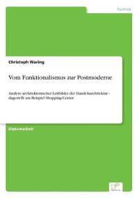 Vom Funktionalismus Zur Postmoderne