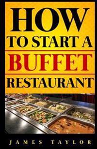How to Start a Buffet Restaurant