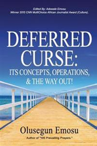 Deferred Curse: Its Concepts, Operations, & the Way Out