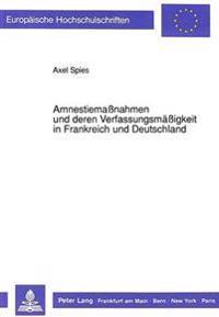 Amnestiemassnahmen Und Deren Verfassungsmaessigkeit in Frankreich Und Deutschland