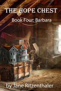 The Hope Chest: Book Four-Barbara