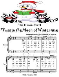 Huron Carol Twas In the Moon of Wintertime - Easy Elementary Piano Sheet Music Junior Edition
