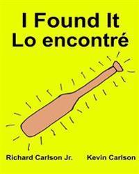 I Found It Lo Encontre: Children's Picture Book English-Spanish (Latin America) (Bilingual Edition) (WWW.Rich.Center)