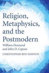 Religion, Metaphysics, and the Postmodern