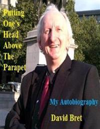 Putting One's Head Above the Parapet: My Autobiography