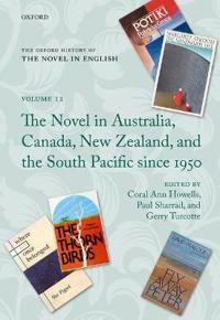 The Novel in Australia, Canada, New Zealand, and the South Pacific Since 1950