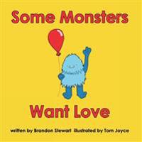 Some Monsters Want Love