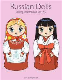Russian Dolls Coloring Book for Grown-Ups 1 & 2