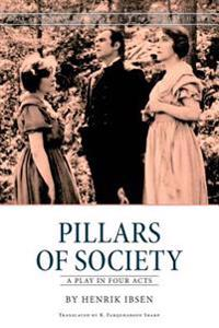 Pillars of Society: A Play in Four Acts