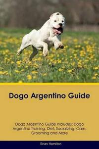 Dogo Argentino Guide Dogo Argentino Guide Includes