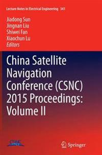 China Satellite Navigation Conference (CSNC) 2015 Proceedings: Volume II