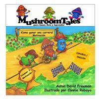 Mushroom Tales - Volumen 3 - Bilingue (Espanol/Ingles): Como Ganar Una Carrera / How to Win a Race