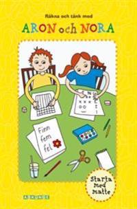 Starta med matte : räkna och tänk med Aron och Nora
