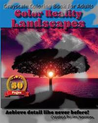 Landscapes - Color Reality: Grayscale Coloring Book for Adults