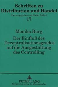 Der Einfluss Des Dezentralisationsgrades Auf Die Ausgestaltung Des Controlling: Dargestellt Am Beispiel Des Filialisierten Bekleidungseinzelhandels Un