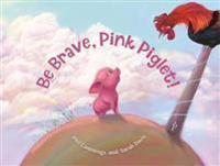 Be Brave, Pink Piglet