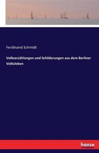 Volkserzahlungen Und Schilderungen Aus Dem Berliner Volksleben