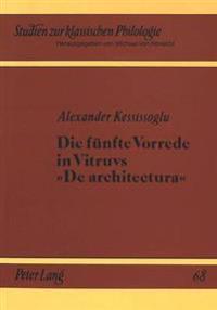 Die Fuenfte Vorrede in Vitruvs de Architektura