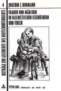 Frauen Und Maedchen in Faschistischen Lesebuechern Und Fibeln: 1. Aufl. Erschienen Bei Pahl-Rugenstein