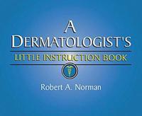 A Dermatologist's Little Instruction Book