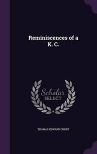 Reminiscences of A K. C.
