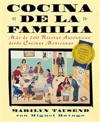 Cocina De LA Familia : Mas De 200 Recetas Authenticas De Las Cocinas Caseras Mexico-Americanas / Cooking For the Family : More Than 200 Authentic Recipes From Mexican Homes