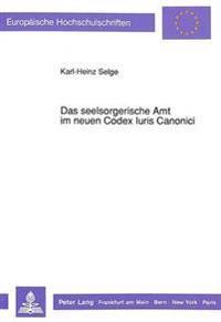 Das Seelsorgerische Amt Im Neuen Codex Iuris Canonici: Die Pfarrei ALS Ort Neuer Kirchlicher Aemter?