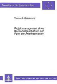 Projektmanagement Eines Konsortialgeschaefts in Der Form Der Anleiheemission