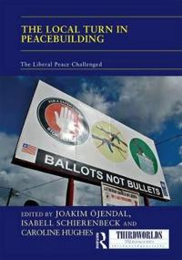 The 'Local Turn' in Peacebuilding