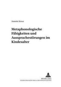 Metaphonologische Faehigkeiten Und Aussprachestoerungen Im Kindesalter