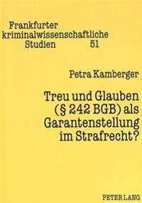 Treu Und Glauben ( 242 Bgb) ALS Garantenstellung Im Strafrecht?