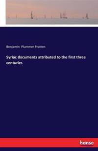 Syriac Documents Attributed to the First Three Centuries
