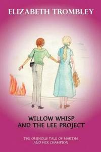 Willow Whisp and the Lee Project