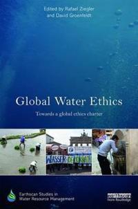 Global water ethics - towards a global ethics charter