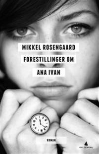 Forestillinger om Ana Ivan - Mikkel Rosengaard   Ridgeroadrun.org