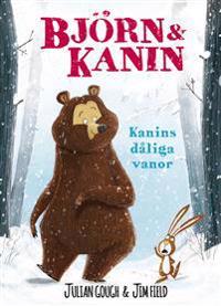 Björn och Kanin. Kanins dåliga vanor