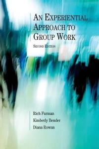 An Experiential Approach to Group Work, Second Edition